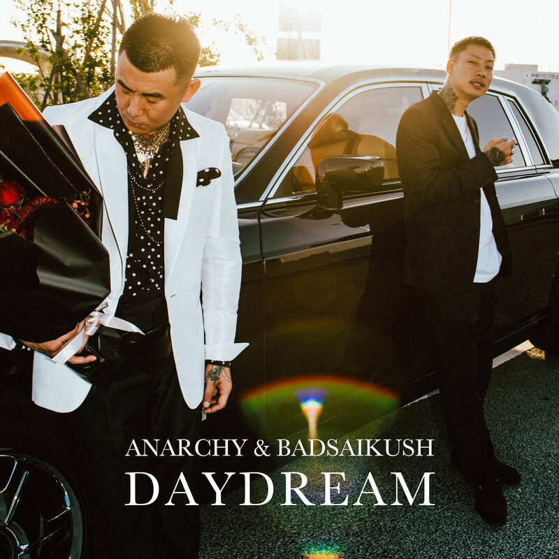 ANARCHY & BADSAIKUSH「DAYDREAM」