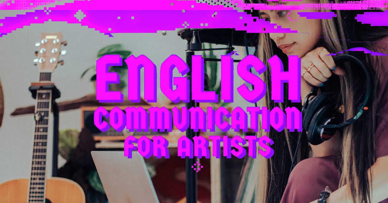 【連載】アーティストのための英語コミュニケーション Vol.1 - 海外に向けた分かりやすいプロフィール作り